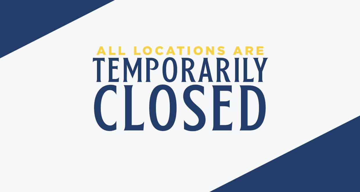 All locations are temporarily closed
